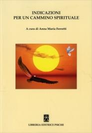 INDICAZIONI PER UN CAMMINO SPIRITUALE di Anna Maria Ferretti