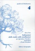 INDICAZIONI DALLO STUDIO DELLE COSTELLAZIONI ...per agricoltori, vitivoltori, frutticoltori e piccoli orticoltori - Nuova edizione riveduta e ampliata di Maria Thun