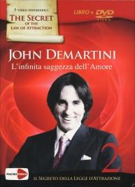 L'INFINITA SAGGEZZA DELL'AMORE Il segreto della legge d'attrazione - Vol. 2 di John Demartini