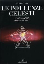LE INFLUENZE CELESTI Uomo, universo e mistero cosmico di Rodney Collin