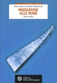 INIZIAZIONE ALLE RUNE Teoria e pratica di Arnaud D'Apremont, Anne-Laure d'Apremont