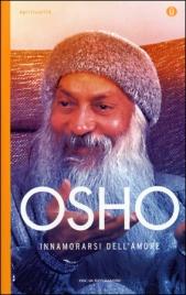 INNAMORARSI DELL'AMORE di Osho