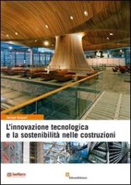 L'INNOVAZIONE TECNOLOGICA E LA SOSTENIBILITà NELLE COSTRUZIONI di Jacopo Gaspari