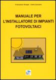 MANUALE PER L'INSTALLATORE DI IMPIANTI FOTOVOLTAICI di Francesco Groppi, Carlo Zuccaro
