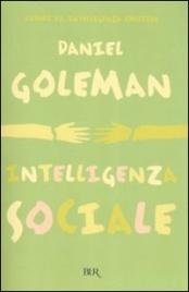 INTELLIGENZA SOCIALE di Daniel Goleman