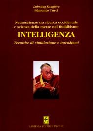 INTELLIGENZA Neuroscienze tra ricerca occidentale e scienza della mente nel Buddhismo - Tecniche si simulazione e paradigmi di Edmondo Turci