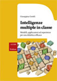 INTELLIGENZE MULTIPLE IN CLASSE Modelli, applicazioni ed esperienze per una didattica efficace di Giuseppina Gentili