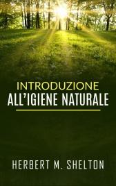INTRODUZIONE ALL'IGIENE NATURALE (EBOOK) di Herbert Shelton