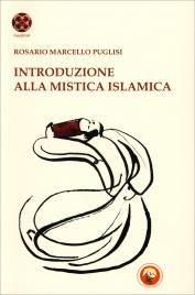 INTRODUZIONE ALLA MISTICA ISLAMICA di Rosario Marcello Puglisi