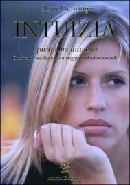 INTUIZIA - SPIRITUALITà INTUITIVA Channeling medianico, un viaggio multidimensionale di Slavy Gehring