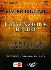 L'INVENZIONE DI DIO La bibbia non è un libro sacro di Mauro Biglino