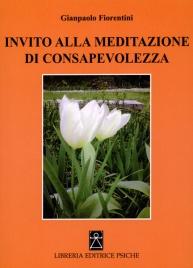 INVITO ALLA MEDITAZIONE DI CONSAPEVOLEZZA di Gianpaolo Fiorentini