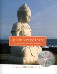 IO AMO MEDITARE - CON CD AUDIO INCLUSO Guida pratica per la pace interiore di Swami Kriyananda