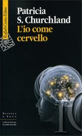L'IO COME CERVELLO di Patricia S. Churchland