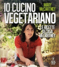 IO CUCINO VEGETARIANO Le ricette di casa McCartney di Mary McCartney