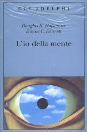 L'IO DELLA MENTE di Douglas R. Hofstadter, Daniel C. Dennett