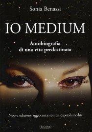 IO MEDIUM Autobiografia di una vita predestinata di Sonia Benassi