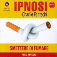SMETTERE DI FUMARE (IPNOSI VOL.13) Audio Induzione di Charlie Fantechi