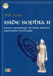 ISIDE SOPHIA - VOL. 2 Linee generali di una nuova sapienza stellare di Willi Sucher