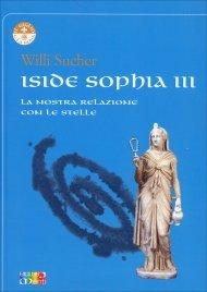 ISIDE SOPHIA - VOLUME 3 La nostra relazione con le stelle di Willi Sucher