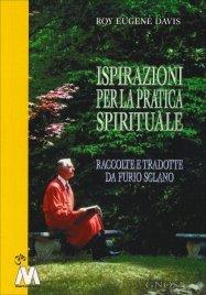 ISPIRAZIONI PER LA PRATICA SPIRITUALE Raccolte e tradotte da Furio Sclano di Roy Eugene Davis