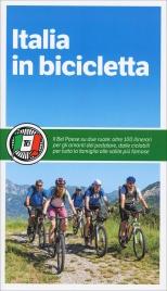 ITALIA IN BICICLETTA Ecoways, ciclabili, vacanze: 100 itinerari a pedali dalla gita al percorso a tappe. Online le tracce gps dei tracciati migliori