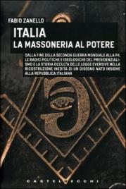 ITALIA - LA MASSONERIA AL POTERE di Fabio Zanello