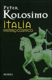 ITALIA MISTERO COSMICO di Peter Kolosimo