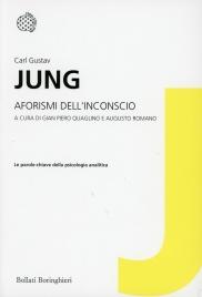 AFORISMI DELL'INCONSCIO Le parole-chiave della psicologia analitica di Carl Gustav Jung