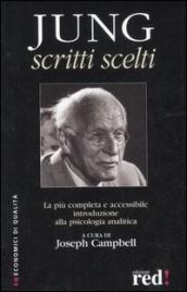 JUNG SCRITTI SCELTI La più completa e accessibile introduzione alla psicologia analitica di Joseph Campbell