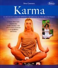 KARMA La legge di causa ed effetto che regola la vita nell'universo di Silvia Canevaro