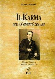IL KARMA DELLA COMUNITà SOLARE La predestinazione alla base della comunità solare. Lo sviluppo delle entità spirituali che sono in rapporto con l'umanità di Rudolf Steiner