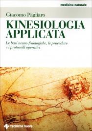 KINESIOLOGIA APPLICATA Le basi neuro-fisiologiche, le procedure e i protocolli operativi di Giacomo Pagliaro