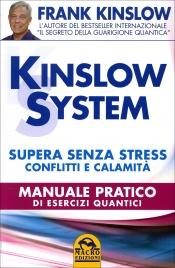 KINSLOW SYSTEM - SUPERA SENZA STRESS CONFLITTI E CALAMITà Manuale pratico di esercizi quantici di Frank Kinslow