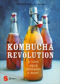 KOMBUCHA REVOLUTION 72 ricette vegetali dall'antipasto al dessert di Stephen Lee
