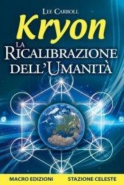 KRYON - LA RICALIBRAZIONE DELL'UMANITà (EBOOK) di Lee Carroll, Kryon
