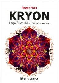 KRYON - IL SIGNIFICATO DELLA TRASFORMAZIONE di Angelo Picco Barilari