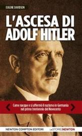 L'ASCESA DI ADOLF HITLER (EBOOK) Come nacque e si affermò il nazismo in Germania nel primo trentennio del Novecento di Eugene Davidson