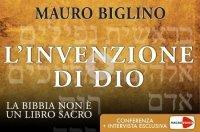 L'INVENZIONE DI DIO (VIDEOCORSO DIGITALE) La bibbia non è un libro sacro di Mauro Biglino