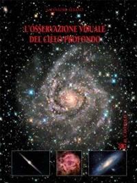 L'OSSERVAZIONE VISUALE DEL CIELO PROFONDO (EBOOK) di Salvatore Albano