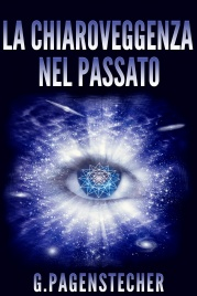 LA CHIAROVEGGENZA NEL PASSATO (EBOOK) di G. Pagenstecher