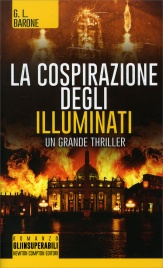 LA COSPIRAZIONE DEGLI ILLUMINATI Mentre la Sindone brucia, qualcuno Trama per Distruggere la Chiesa di Roma di G.L. Barone