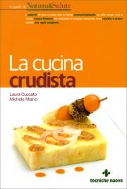 LA CUCINA CRUDISTA di Michele Maino, Laura Cuccato