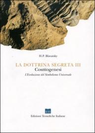 LA DOTTRINA SEGRETA VOL. 3 Scienza e dottrina segreta a confronto di Helena Petrovna Blavatsky