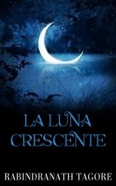 LA LUNA CRESCENTE (EBOOK) di Rabindranath Tagore
