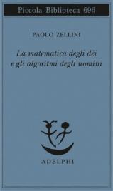 LA MATEMATICA DEGLI DèI E GLI ALGORITMI DEGLI UOMINI di Paolo Zellini