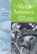 LA MENTE AUTISTICA Le risposte della ricerca scientifica al mistero dell'autismo di Giacomo Vivanti