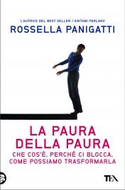 LA PAURA DELLA PAURA (EBOOK) Che cos'è, perchè ci blocca, come possiamo trasformarla di Rossella Panigatti