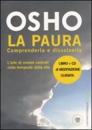 LA PAURA Comprenderla e dissolverla di Osho