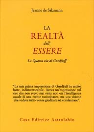 LA REALTà DELL'ESSERE La quarta via di Gurdjieff di Jeanne de Salzmann